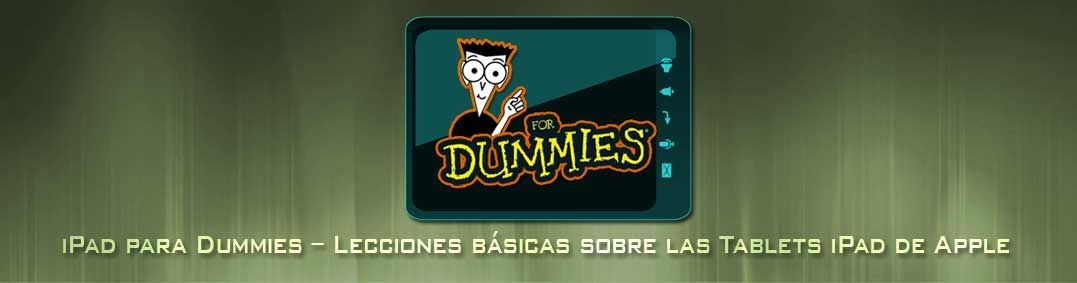 iPad para Dummies – Lecciones básicas sobre las Tablets iPad de Apple